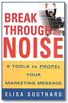 Break Through the Noise by Elisa Southard